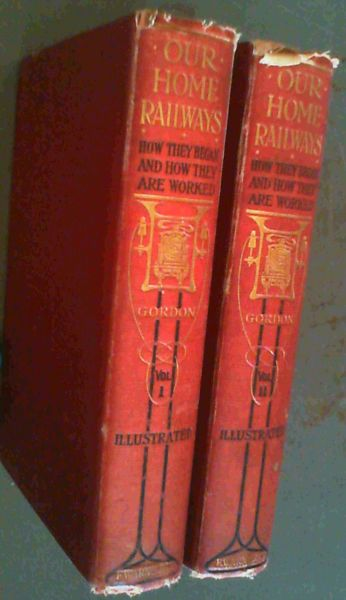 Image for Our Home Railways : how they began and how they worked - 2 Volumes