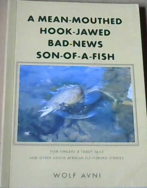 Image for A Mean-Mouthed Hook-Jawed Bad-News Son-of-a-Fish