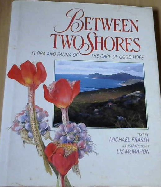 Image for Between two Shores: Flora and Fauna of  the Cape of Good Hope