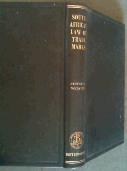 South African Law of Trade Marks, Company Names and Trading Styles - with  notes on the Merchandise Marks Act, 1941, and the Standards Act, 1962