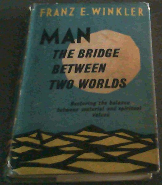 Man : The Bridge Between Two Worlds