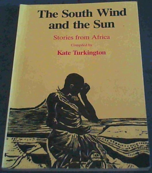 Image for The South wind and the sun: Stories from Africa