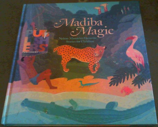 Image for Madiba Magic : Nelson Mandela's Favourite Stories for Children
