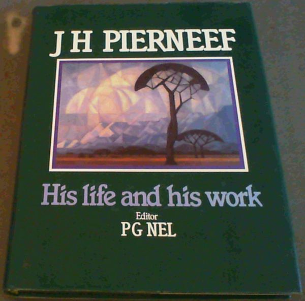 Image for J.H. Pierneef: His Life and His Work
