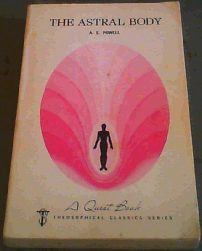Image for The Astral Body: And Other Astral Phenomena (Quest Book)