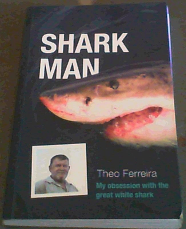 Image for Shark Man: My Obsession with the Great White Shark - from Hunter to Protector: My Obsession with the Great White Shark