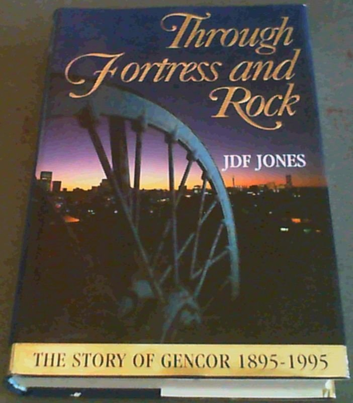 Image for Through Fortress and Rock: Story of Gencor, 1895-1995