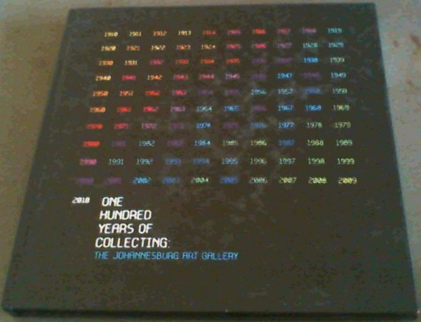 Image for One Hundred Years Of Collecting; The Johannesburg Art Gallery 1910-2010
