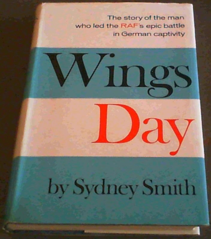 Image for Wings Day; the story of the man who led the RAF's epic battle in Germany captivity