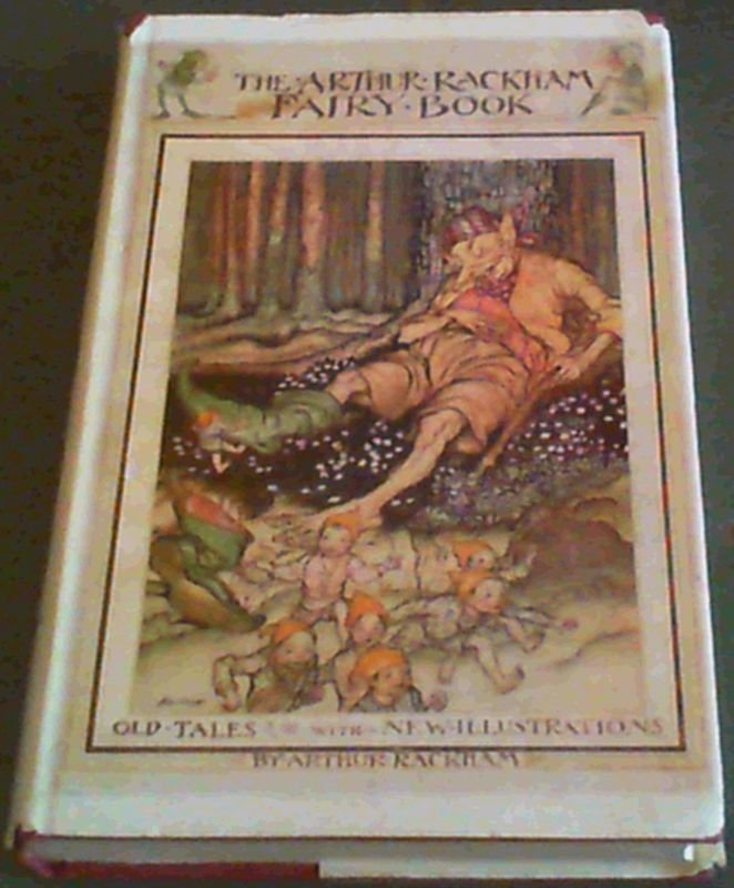 Image for The Arthur Rackham Fairy Book; A book of old Favourites with new illustrations