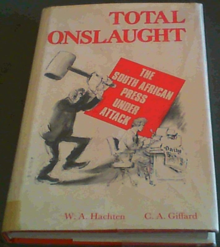 Image for Total onslaught: The South African press under attack