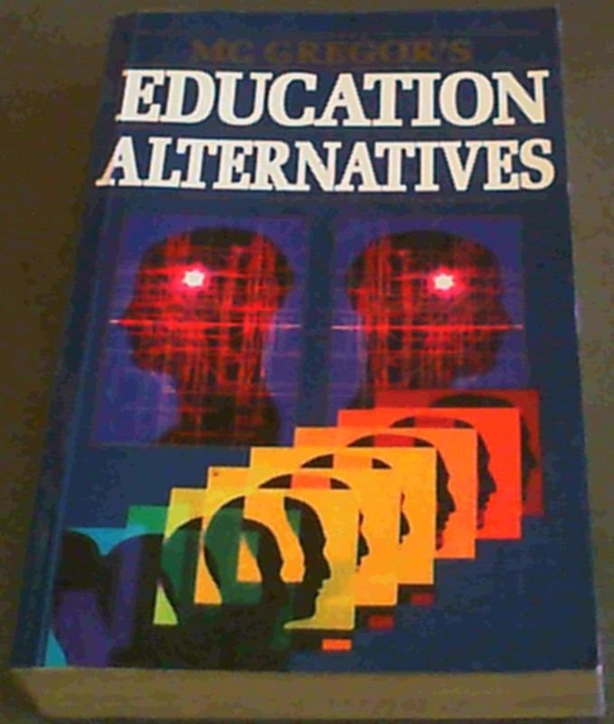 Image for Mcgregor's Education Alternatives (The McGregor library)