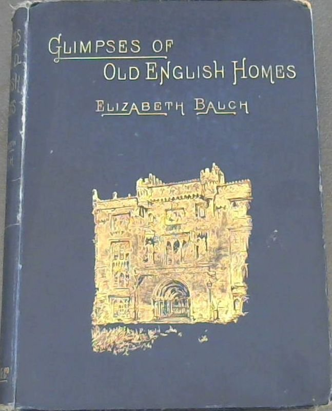 Image for Glimpses  Of  Old  English  Homes