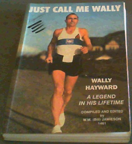 Image for Just Call Me Wally : Wally Hayward A Legend in His Lifetime