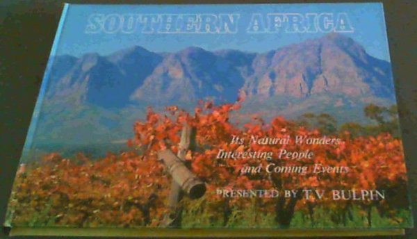 Image for Southern Africa : Its Natural Wonders Interesting People and Coming Events