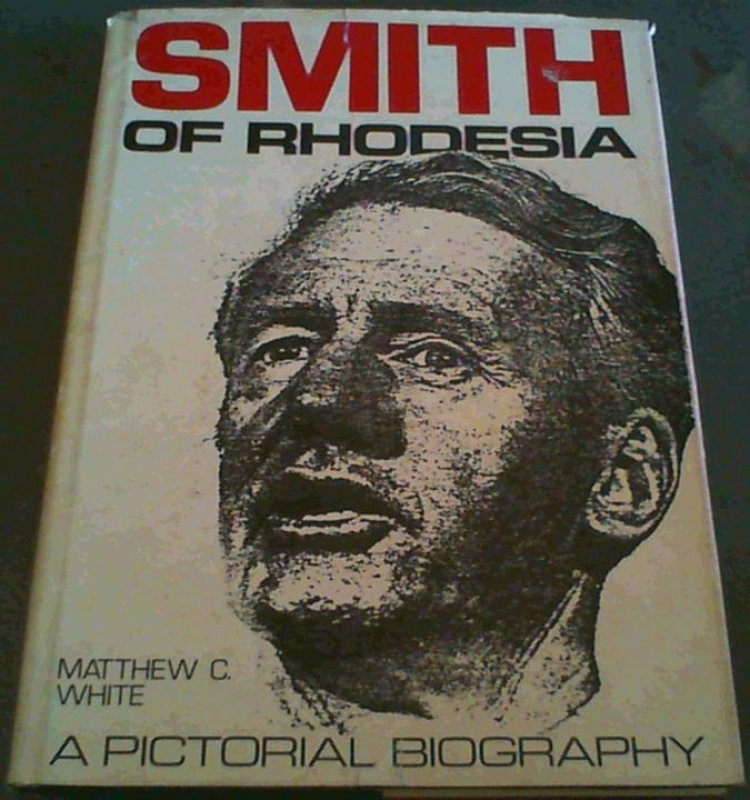 Image for Smith of Rhodesia : A Pictorial Biography