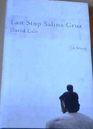 Image for Last Stop Salina Cruz:  A Novel