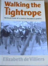 Image for Walking the Tightrope:  Recollections of a Schoolteacher in Soweto