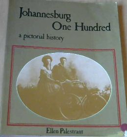 Image for Johannesburg One Hundred : A Pictorial History