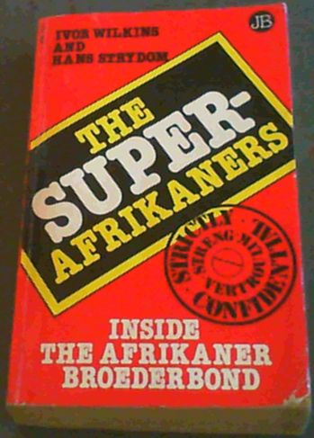 Image for The Super-Afrikaners (Inside the Afrikaner Broederbond)