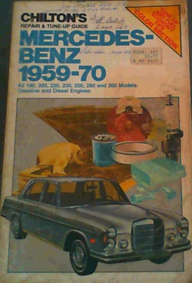 Chilton's Repair and Tune-Up Guide: Mercedes Benz 1959-70 : All 190, 200,  230, 250, 280 and 300 Models  Gasoline and Diesel Engines