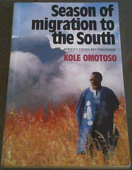Image for Season of migration to the south: Africa's crises reconsidered
