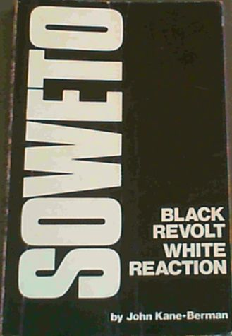 Image for Soweto : Black Revolt, White Reaction