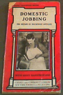 Image for Domestic Jobbing : The Repair of Household Articles with numerous engravings and diagrams