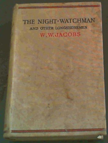 Image for The Night- Watchman and other Longshoremen