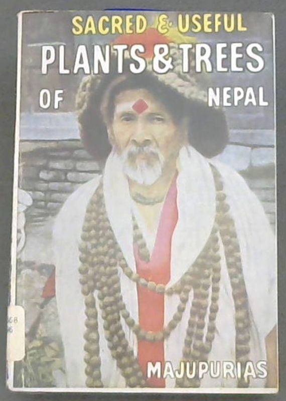 Image for Sacred and Useful Plants and Trees of Nepal (In religions, myths, mythologies & medicines of Hindus & Buddhists)