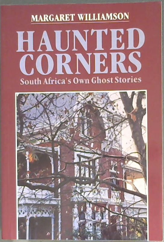 Image for Haunted Corners:  South Africa's Own Ghost Stories