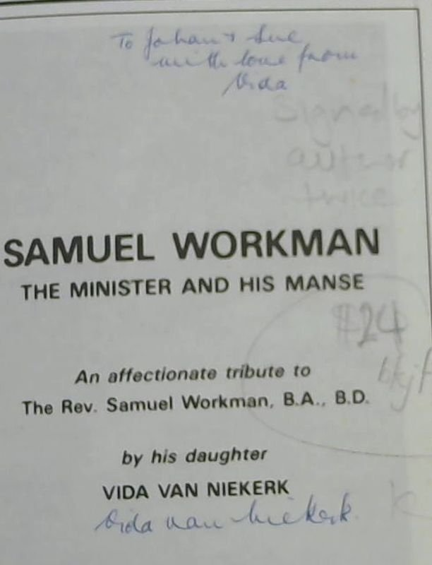 Image for Samuel Workman: The minister and his manse : an affectionate tribute to the Rev. Samuel Workman, B.A., B.D