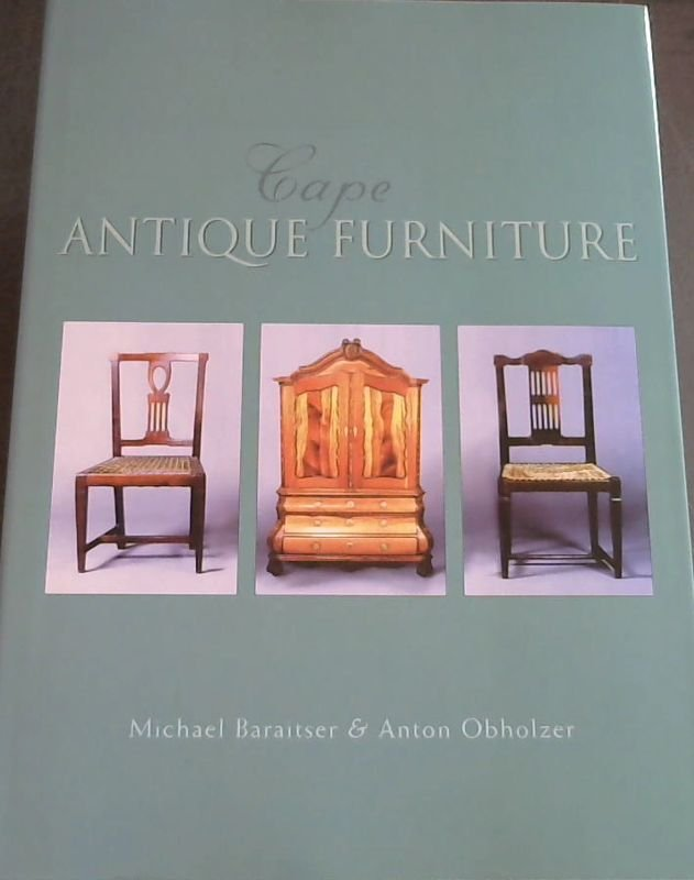 Image for Cape Antique Furniture: A Comprehensive Pictorial Guide to Cape Furniture