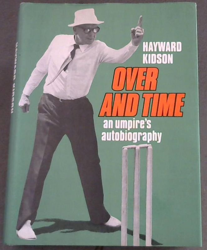 Image for Over and Time an umpire's autobiography