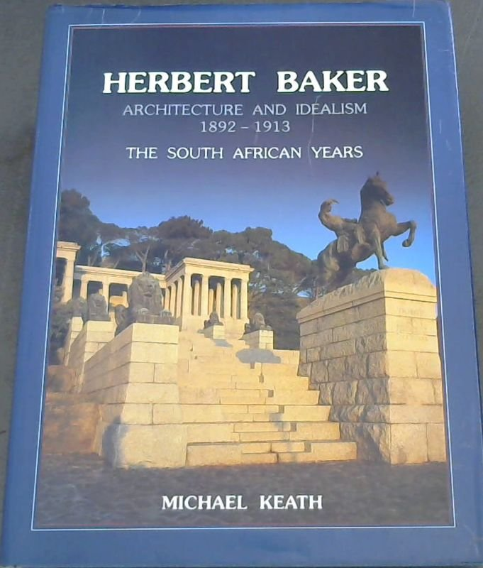 Image for Herbert Baker: Architecture and Idealism, 1892-1913 - The South African Years