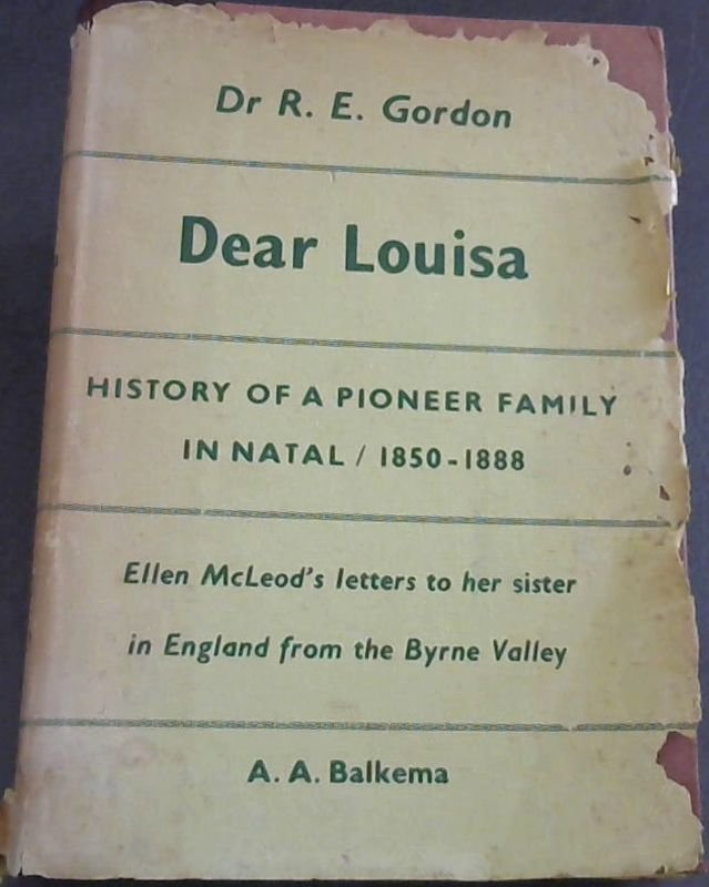 Image for Dear Louisa : History of a Pioneer Family in Natal 1950-1888 - Eileen McLeod's Letters to Her Sister in England from the Byrne Valley