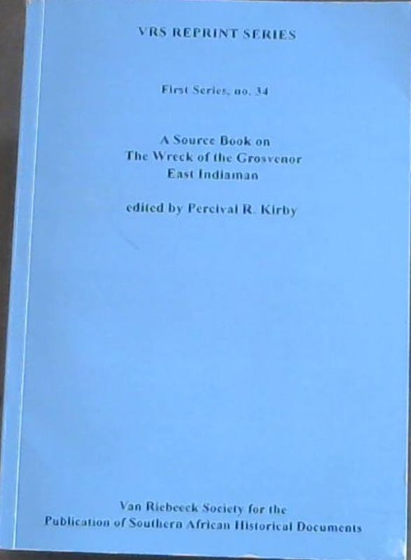 A Source Book on The Wreck of the Grosvenor East Indiaman (VRS Reprint  Series - First Series, no  34)