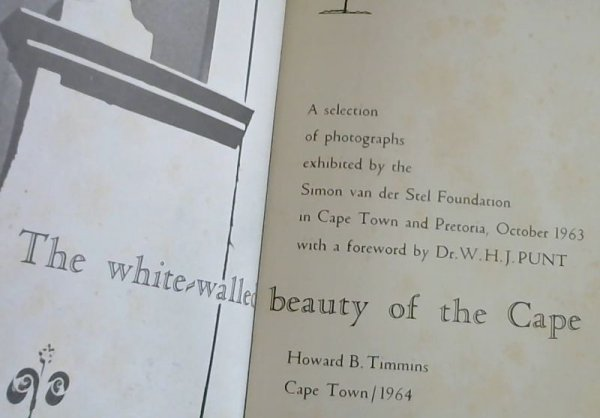Image for The White-Walled Beauty of the Cape : A selection of photographs exhibited by the Simon van der Stel Foundation in Cape Town and Pretoria, October 1963