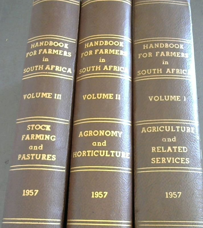 Image for Handbook for Farmers in South Africa, 3 Volumes, Volume 1 : Agriculture and Related Services; Volume 2 Agronomy and Horticulture. Volume 3 Stock Farming and Pastures
