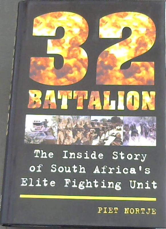 Image for 32 Battalion : The Inside Story of South Africa's Elite Fighting Unit