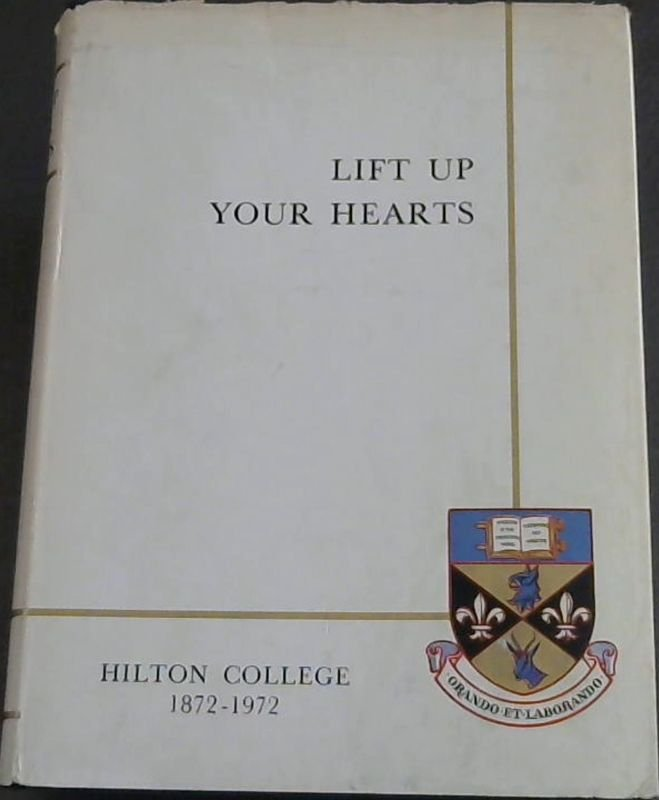 Image for Lift Up Your Hearts: The story of Hilton College 1872- 1972