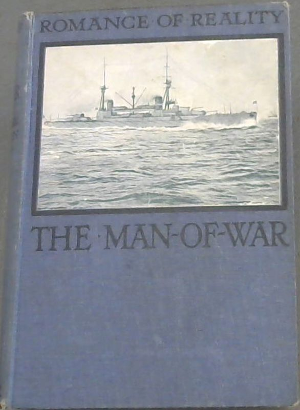 "Image for The MAN- OF- WAR: What she has done, and what she is doing (""Romance of Reality"" series)"