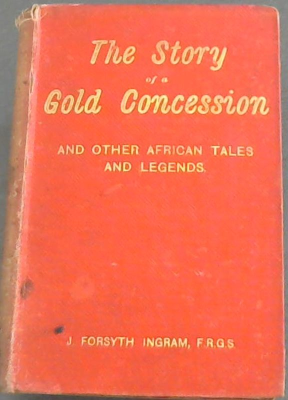 Image for The Story of a Gold Concession, And other African Tales and Legends