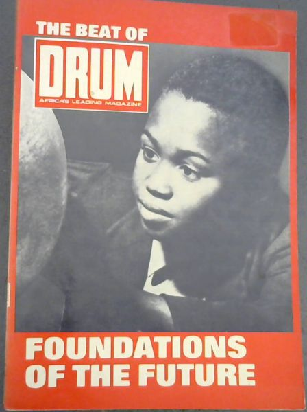 Image for The Beat of Drum Vol II - ... of the Story of a magazine that documents The Foundations of the future in Africa - These are the stories that carry with them the feeling and immediacy of the period in which they were written, enscribed for you by some of our greatest names in journalism and many of the most famous names of this exciting period