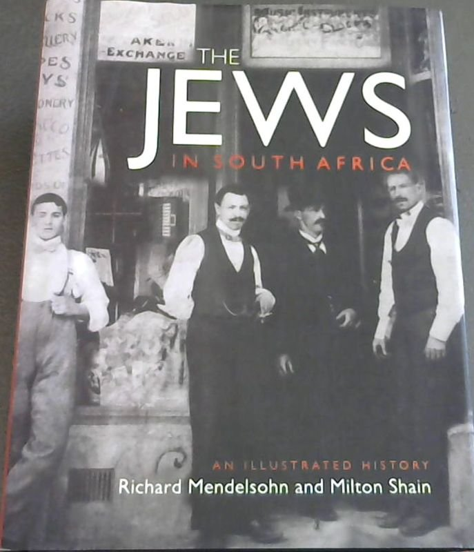 Image for The Jews in South Africa: An Illustrated History