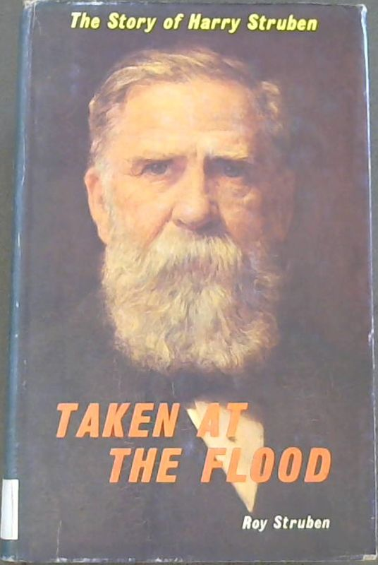Image for Taken at the Flood : The Story of Harry Struben