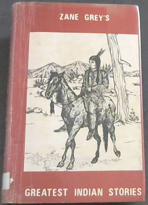 Image for Zane Grey's Greatest Indian Stories