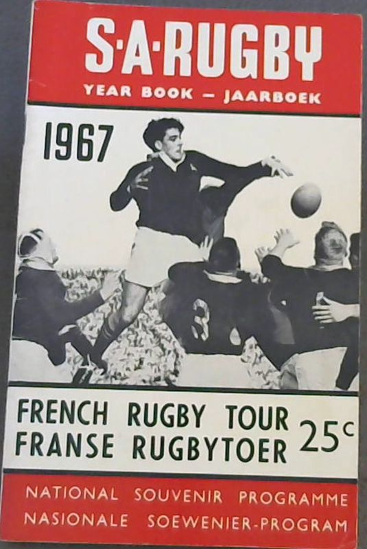 Image for S A Rugby Year Book - Jaarboek 1967 : French Rugby Tour / Franse Rugbytoer - National Souvenir Programme / Nasionale Soewinier-program
