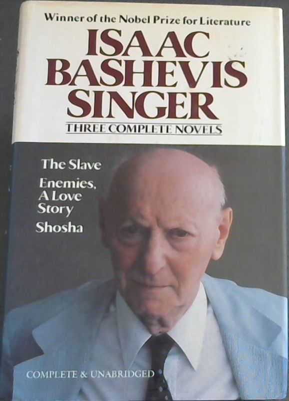Image for Isaac Bashevis Singer: 3 Complete Novels : The Slave ; Enemies, A Love Story. : Shosha.