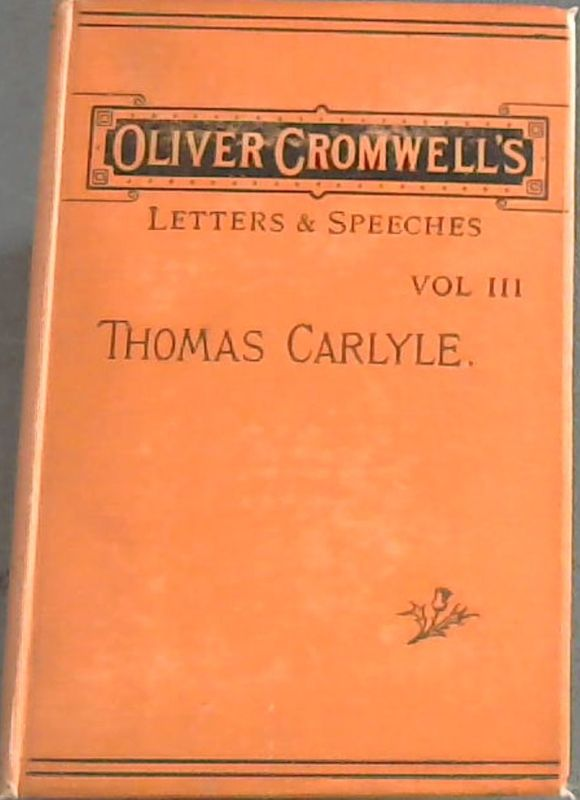 Image for Oliver Cromwell's Letters and Speeches - with elucidations - Vol III